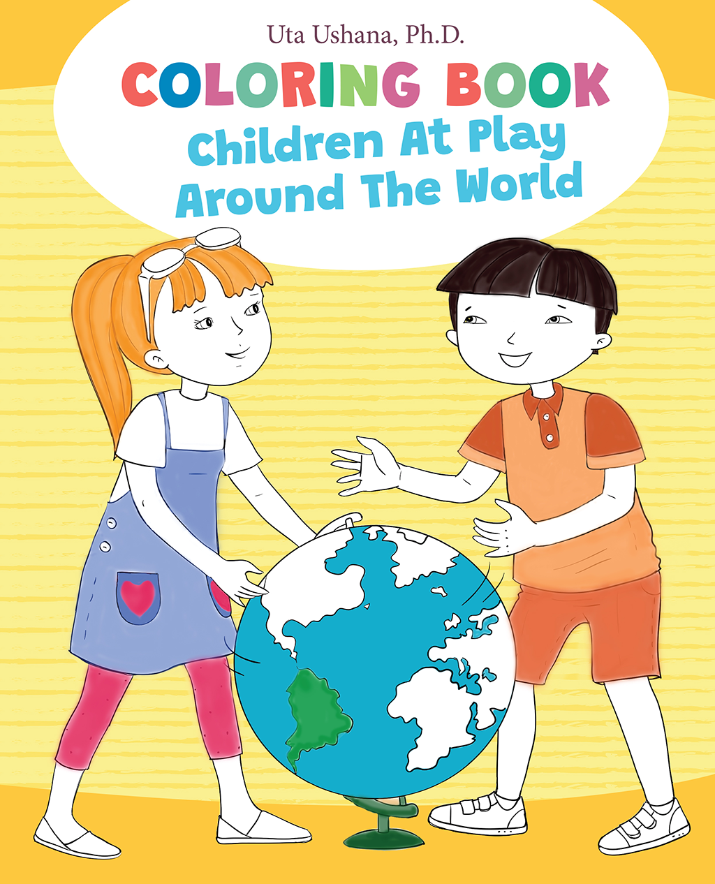 Children at Play around the World - Coloring Book, by Dr. Ushana